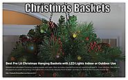 Best Battery Operated Christmas Hanging Baskets with Pre Lit Lights - Beautiful and AFfordable