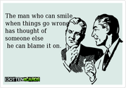 """The man who smiles when things go wrong, has thought of someone to blame it on."" Robert Bloch"