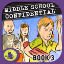 Middle School Confidential 3: What's Up with My Family?