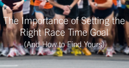 The Insider: The Best Running Tips and Tricks of the Week (#1) | The Importance of Setting the Right Race Time Goal (and How to Find Yours)