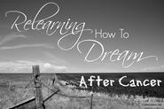 A relearning how to dream after cancer blog - CoffeeJitters