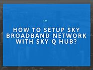 Sky Tech How-To's & Troubleshooting Tips - BEST EVER - Visual Masterpiece | How To Setup Sky Broadband Network With Sky Q Hub?