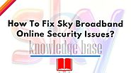 Sky Tech How-To's & Troubleshooting Tips - BEST EVER - Visual Masterpiece | How To Fix Sky Broadband Online Security Issues? - Sky UK