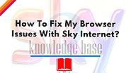 Sky Tech How-To's & Troubleshooting Tips - BEST EVER - Visual Masterpiece | How To Fix My Browser Issues With Sky Internet? - Sky UK