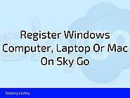 Sky Tech How-To's & Troubleshooting Tips - BEST EVER - Visual Masterpiece | How Do I Register Windows Computer, Laptop Or Mac On Sky Go? - Sky UK