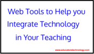Educational Technology - Tools for Teachers | Educational Web Tools to Help Your Better Integrate Technology in Your Teaching ~ Educational Technology and Mobile L...