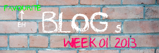 My favourite Blog Posts Week 01/2013