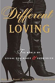 Different Loving: The World of Sexual Dominance and Submission