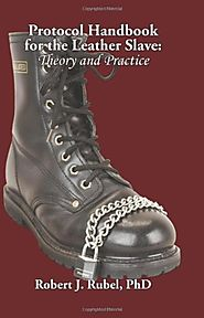 Protocol Handbook for the Leather Slave: Theory and Practice (M/S Studies Book)