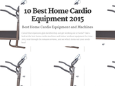 Top 10 Best Rated Home Cardio Equipment and Machines Reviews 2016-2017 | 10 Best Home Cardio Equipment 2015