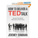 Books on Passion | How To Deliver A TED Talk: Secrets Of The World's Most Inspiring Presentations: Jeremey Donovan: 9781468179996: Amazo...
