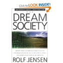 Books on Passion | The Dream Society: How the Coming Shift from Information to Imagination Will Transform Your Business: Rolf Jensen: 06...
