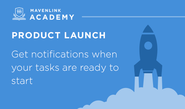 Your top tips for using @mavenlink #Crowdify #GetItDone | Receive email notifications when tasks are ready to start