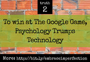 4 truths to building your online brand | To win at The Google Game, Psychology Trumps Technology