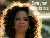 10 Amazing Oprah Life Lessons | 'Turn your wounds into wisdom.'