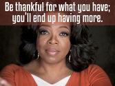 10 Amazing Oprah Life Lessons | 'Be thankful for what you have; you'll end up having more.'