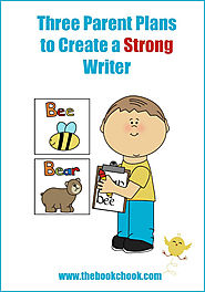 Encouraging Children to Read, Write and Create | Three Parent Plans to Create a Strong Writer