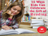 Encouraging Children to Read, Write and Create | Reading: An Excuse to Celebrate!