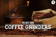 Best Manual Coffee Grinder | Best Coffee Grinders for Really Good Coffee