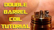 Advanced Coil builds II | Double Barrel coil Build Tutorial - How to