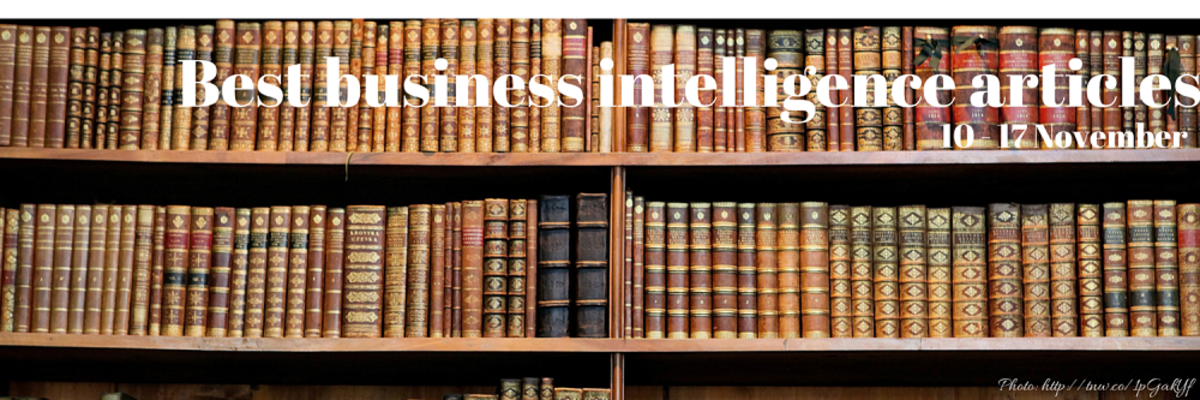 Best business intelligence articles, 10 - 17 November