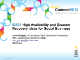 IBM Connect2013 Sessions On SlideShare | ID506: High Availability And Disaster Recovery Ideas For Social Business