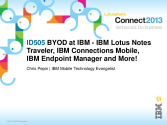 ID505: BYOD at IBM - IBM Lotus Notes Traveler, IBM Connections Mobile, IBM Endpoint Manager and More!