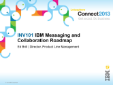 IBM Connect2013 Sessions On SlideShare | INV101: Messaging and Collaboration Roadmap