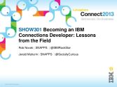 IBM Connect2013 Sessions On SlideShare | SHOW301: Becoming an IBM Connections Developer - Lessons From The Field