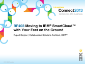 IBM Connect2013 Sessions On SlideShare | BP 403: Moving to IBM SmartCloud with Your Feet on the Ground - IBM...