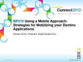 BP210: Using a Mobile Approach - Strategies For Mobilizing Your Domino Applications