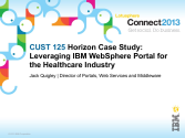IBM Connect2013 Sessions On SlideShare | CUST125: Horizon Case Study - Leveraging Portal for the Healthcare Industry