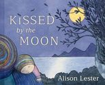 The Book Chook's Top Children's Picture Books 2014 | Children's Book Review, Kissed by the Moon