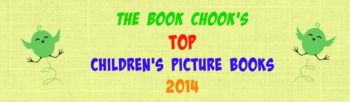 Headline for The Book Chook's Top Children's Picture Books 2014
