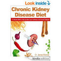 Updated Chronic Kidney Disease Diet Books Reviews 2016 | Recommended Diet For Patients With Chronic Kidney Disease - Reviews and Testimonials