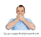 Why Employees Are Afraid To Tell You The Truth - BEALEADER | BY LEADERS FOR LEADERS