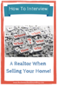 Best Advice for Home Sellers | How to Interview A Realtor When Selling Your Home