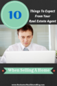 Best Advice for Home Sellers | 10 Things to Expect From Your Real Estate Agent When Selling Your Home
