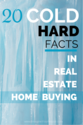 The Best of the Best Advice for First Time Home Buyers | 20 Cold Hard Facts About Buying a Home