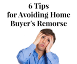 The Best of the Best Advice for First Time Home Buyers | How To Avoid Buyer's Remorse When Buying Your Home