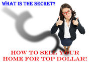 Best Resources for Real Estate Sellers | What is the Secret to Selling your Home for Top Dollar