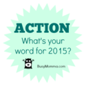 My Word for 2015 | 2015 is About Action