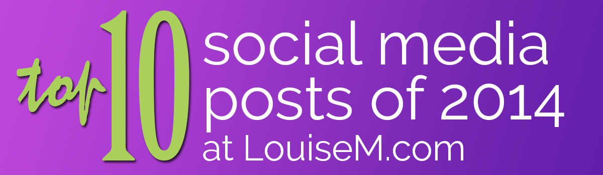Top Ten Social Media Posts of 2014 on LouiseM.com