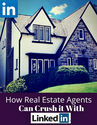 How to Crush It With Real Estate Social Media | How a Real Estate Agent Can Use LinkedIn For Blog Traffic
