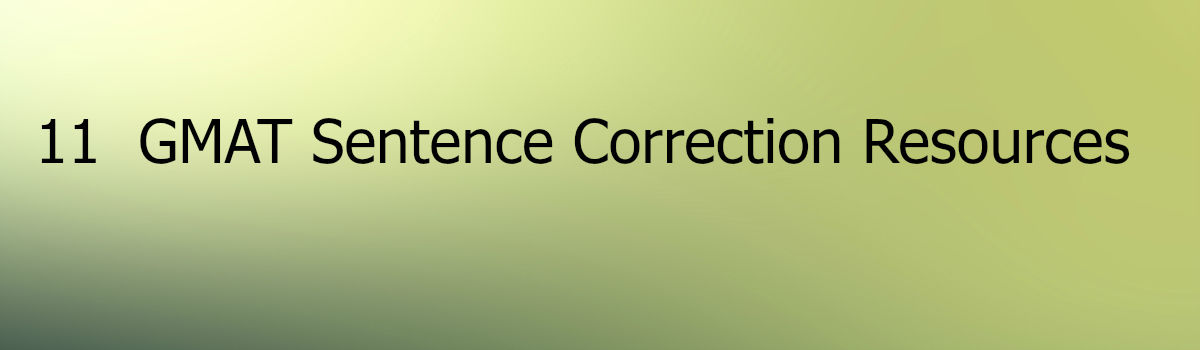 11 GMAT Resources - Sentence Correction