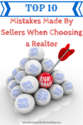 The Best Home Selling Tips For Maximum Success | Top 10 Mistakes Made By Sellers Picking A Realtor
