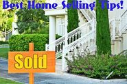 The Best Home Selling Tips For Maximum Success | The Very Best Home Selling Tips