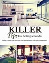 The Best Home Selling Tips For Maximum Success | The Best Tips Around For Selling a Condo