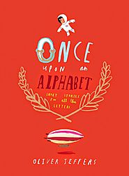 The Book Chook's Top Children's Picture Books 2015 | Children's Book Review, Once Upon an Alphabet
