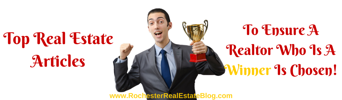 Top Real Estate Articles To Ensure A Top Realtor Is Chosen When Selling or Buying A Home!